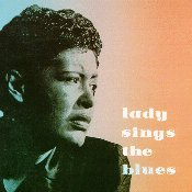Billie Holiday:Lady sings the blues