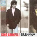 Gino Vannelli:Big Dreamers Never Sleep