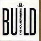 Housemartins:build