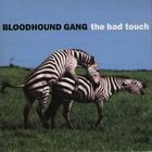 Bloodhound Gang:The Bad Touch