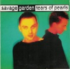 Savage garden:Tears Of Pearls