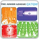 Junior League:Catchy