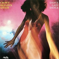 Crown Heights Affair: Dance Lady Dance