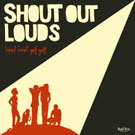 Shout out louds:howl howl gaff gaff