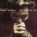 Rodney Crowell:The Houston Kid