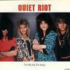 Quiet Riot:The Wild and the Young