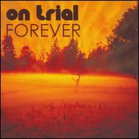 On Trial:Forever