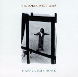 Victoria Williams:Happy Come Home