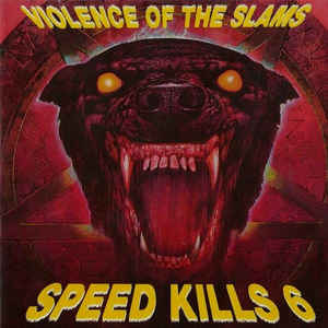 VA:Speed Kills 6 (Violence Of The Slams)