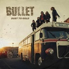 Bullet: Dust To Gold