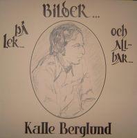 Kalle Berglund: Bilder på lek och allvar