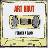 Art Brut:formed a band