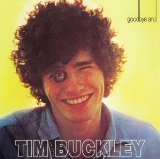 Tim Buckley: Tim Buckley & Goodbye and helle