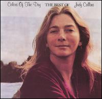 Judy Collins: Colors of the day The best of Judy Collins
