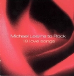 Michael learns to rock:19 Love songs
