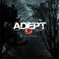 Adept:The Rose Will Decay