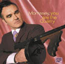 Morrissey:You are the Quarry