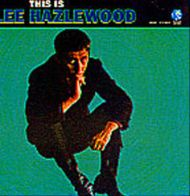 Lee Hazlewood:This is Lee Hazlewood