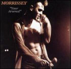 Morrissey:Your Arsenal