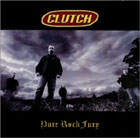 Clutch:Pure Rock Fury