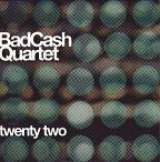 Bad Cash Quartet:Twenty two