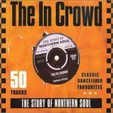 VA: The In Crowd - The Story Of Northern Soul