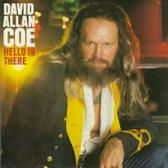 David Allan Coe:Hello In There