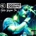 3 Doors Down:Here Without You