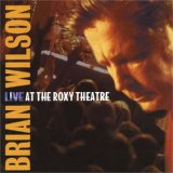 Brian Wilson:Live At The Roxy Theatre