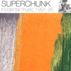 Superchunk:Incidental Music 1991-1995