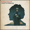 Richard Ashcroft:check the meaning