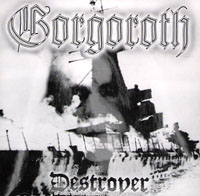 Gorgoroth:Destroyer, or About How To Philosophize With The Hammer