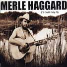 Merle Haggard:If I Could Only Fly