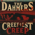 Dahmers: Creepiest Creep