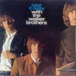 Walker Brothers:Take it easy with The Walker Brothers