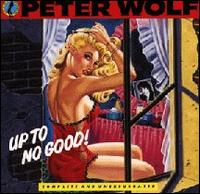 Peter Wolf: Up To No Good