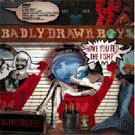 Badly Drawn Boy: Have You Fed The Fish?
