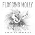 Flogging Molly:Speed Of Darkness