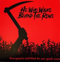 He Who Walks Behind The Rows:Everyone's Entitled To One Good Scare
