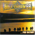 Bolt Thrower:... For Victory