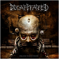 Decapitated: Organic Hallucinosis