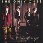 Only Ones: Baby's Got A Gun