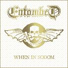 Entombed: When In Sodom