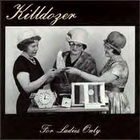 Killdozer: For ladies only