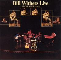Bill Withers:Live At Carnegie Hall
