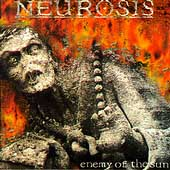 Neurosis:enemy of the sun