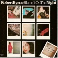 Robert Byrne: Blame It On The Night