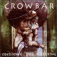 Crowbar:Obedience thru suffering