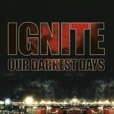 Ignite:Our Darkest Days