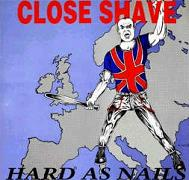 Close Shave:Hard As Nails